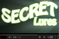 Secret Lures Video T.png